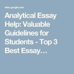 Analytical Essay Help: Valuable Guidelines for Students - Top 3 Best Essay…