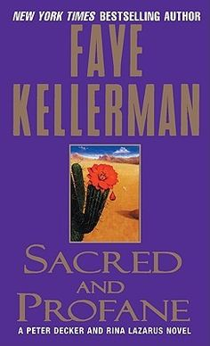 (#77) Sacred and Profane - Faye Kellerman ★★★★☆ // Decker/Lazarus #2 - I love this series!