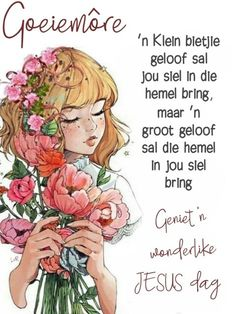 Night Messages, Good Morning Messages, Good Morning Wishes, Morning Greetings Quotes, Morning Quotes, Lekker Dag, Afrikaanse Quotes, Goeie More, Qoutes