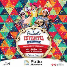 Pátio Alcântara realiza o 'Bailinho infantil de Carnaval'   Jornalwebdigital