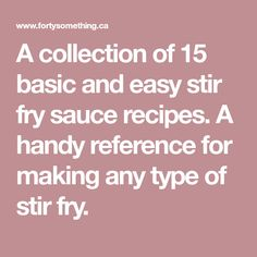 A collection of 15 basic and easy stir fry sauce recipes. A handy reference for making any type of stir fry.