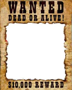 Wanted Poster Template  Google Search  WesternCowboy