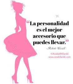 La personalidad es el mejor accesorio que puedes llevar.  -Roberto Cavalli #Emprendedores #Negocios #Frases #Reflexiones