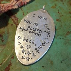 STaMPeD ViNTaGe uPCyCLeD SPooN JeWeLRy PeNDaNT - i LoVe you To THe MooN PLuTo & BaCK