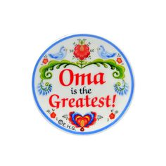 """Decorative ceramic plate kitchen magnet with artistic rosemaling and birds featuring the saying """"Oma is the Greatest"""" Material: Ceramic (Length x Width x Height): 3 X 3 X Ceramic Decor, Ceramic Plates, Bavarian Recipes, Presents For Him, Gift Coupons, German Beer, Bird Design, Great Love, How To Be Outgoing"""