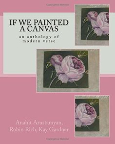 If We Painted a Canvas: an anthology of modern verse by A... https://www.amazon.co.uk/dp/1540514811/ref=cm_sw_r_pi_dp_x_x9gpyb7N9Z0JZ
