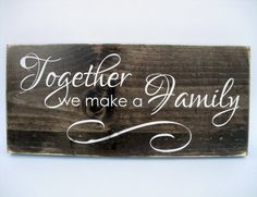 Rustic Wood Sign Wall Hanging Home Decor -Together We Make A Family ( Family Wall Decor, Family Wood Signs, Wood Signs For Home, Wood Signs Sayings, Family Name Signs, Rustic Wood Signs, Home Signs, Wooden Signs, Sign Quotes