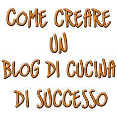 come creare un blog di cucina di successo o migliorare quello che hai gi