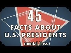 *45 Odd Facts About US Presidents - http://www.youtube.com/watch?v=2Kiq_7cUhqM=player_embedded
