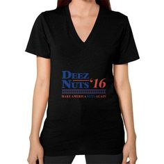 Deez Nuts For President V-Neck (on woman) Shirt