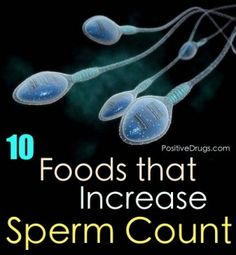 10 Foods that Increase Your Sperm Count
