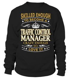 Traffic Control Manager - Skilled Enough To Become #TrafficControlManager