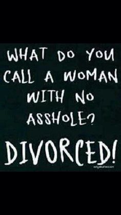 Divorced and single - Humor Sarcastic Quotes, Funny Quotes, Life Quotes, Funny Memes, Funny Divorce Quotes, Single Quotes Humor, Single Life Humor, Funny Riddles, Hilarious Sayings