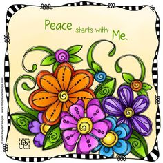 Peace starts with me by debi payne flower doodles, doodle art, artwork quotes, Peace Pole, Arte Country, Flower Doodles, Art Journal Pages, Daily Journal, Bible Art, Whimsical Art, Art Quotes, Daily Quotes