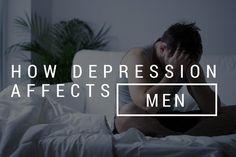 How Depression and #MentalHealth Affects Men  #Addiction #StopTheStigma #Help