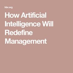 How Artificial Intelligence Will Redefine Management