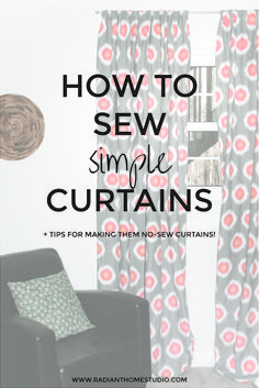 Sewing Simple Curtains | Radiant Home Studio - Learn how to sew your own curtain panels. Easy for a beginner!