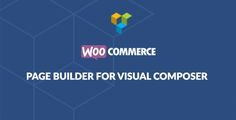 WooCommerce Page Builder . is the ideal Visual Composer add-on to effortlessly layout for WooCommerce and more.This plugin provides a full set of easy-to-use WooCommerce