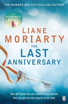 March 2015 | The Last Anniversary by Liane Moriarty - This is my third book by this author, I love her writing style. The Husband's Secret is still my favourite by her. I didn't like Sophie very much though. I loved Aunt Connie and Aunt Rose, Veronika was also an interesting character and Grace's PND was interesting. An enjoyable read. I Love Books, Good Books, Books To Read, Big Books, Big Little Lies, So Little Time, Book Club Books, Book Lists, Reading Lists