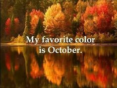 I love fall! October is probably my favorite fall month. :)