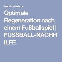 Optimale Regeneration nach einem Fußballspiel | FUSSBALL-NACHHILFE