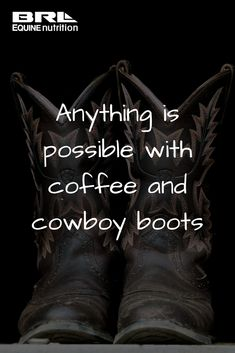 Anything is possible with coffee and cowboy boots ❤ #BRLEquine #equestrian #cowboyboots #westernriding brlequine.com