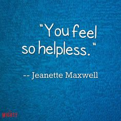 alzheimer's quote: You feel so helpless