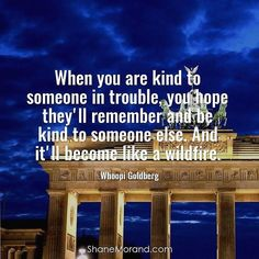 Check this out from @shanemorand http://ift.tt/2bspkIz When you are kind to someone in trouble you hope they'll remember and be kind to someone else. And it'll become like a wildfire. #WhoopiGoldberg #PayItForward #ChangeYourLife #CoffeeMillion #ShaneMorand  Also Check Out the #1 Network Marketing Training for Networkers on the Planet! Check out @Rog100x  #NetworkMarketing #Rog100x #OrganoGold #NapoleonHill #GrantCardone #Freedom #ThingBig #Mindset