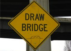Draw Bridge    Brilliantly Sarcastic Responses To Completely Well-Meaning Signs | Happy Place
