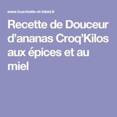 Recette de Douceur d'ananas Croq'Kilos aux épices et au miel