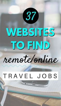 These 37 websites will open up a whole treasure chest of opportunity for you to live, travel & work around the world... Lets find you some remote online jobs to apply for and get you traveling!