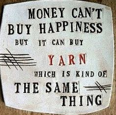 For a crafty gal, this is very true. #knitting