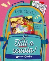 Tutti a scuola! / Anna Sarfatti