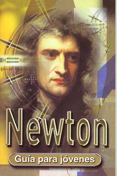Los descubrimientos científicos de Isaac Newton revolucionaron el mundo y su filosofía cambió nuestro modo de pensar.