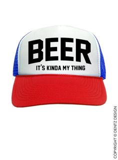 a4358cef067bf Beer It s Kinda My Thing Trucker Hat Red White by DentzDesign
