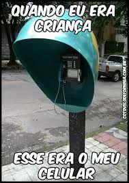 quando eu era criança esse era o meu celular