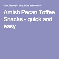 Amish Pecan Toffee Snacks - quick and easy