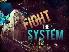 Politicians Journey to Life : Day 14 - The Politics of Protest - Part Ten: You Cant Fight the System - the System is You