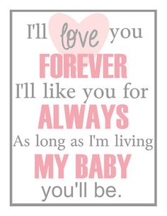 Clean & Scentsible: I'll Love You Forever Mother's Day Gift {Free Printable} my baby you'll be printable