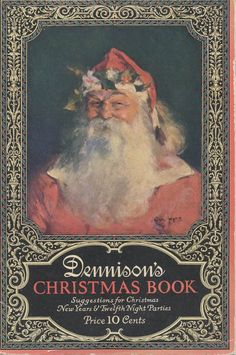 Dennison Manufacturing Co.  Dennison's Christmas Book , 1923  Date of Image:  1923        More about this image:  Santa (front cover)