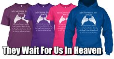 THEY Wait for us in Heaven.  REMEMBER Those you love with these Limited Edition Tees and Hoodies.  Just Click the Image to get yours. #angels #Guardianangel