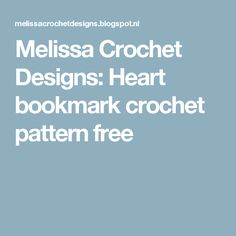 Melissa Crochet Designs: Heart bookmark crochet pattern free