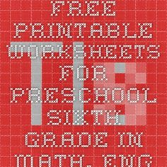 Free Printable Worksheets for Preschool-Sixth Grade in Math, English, and more