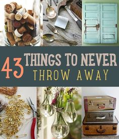 Every DIYer has a list of things to never throw away. Use them to upcycle and repurpose so you can save money. Here's our updated list of 63 things to keep!