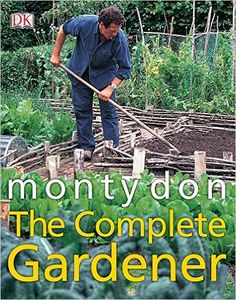 The Complete Gardener from Dymocks online bookstore. A Practical, Imaginative Guide to Every Aspect of Gardening. PaperBack by Don Monty, Monty Don Gardening Books, Gardening Tips, Used Books, Great Books, Monty Don Longmeadow, Garden Pictures, Latest Books, Edible Garden, Gardening For Beginners