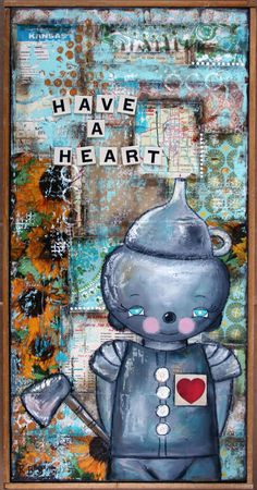 """""""Have a Heart"""" A good heart can only keep you beautiful if you have one."""