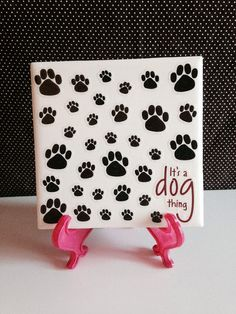 It's a Dog Thing DOG PAW PRINT Home Decor Table Coaster