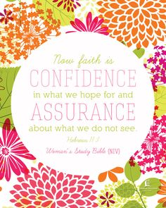 New faith is confidence in what we hope for and assurance about what we do not see. - Hebrews 11:1 #NIVWomansStudyBible