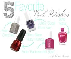 Top 5 Must Have Nail Polishes | Love From Home