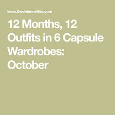 12 Months, 12 Outfits in 6 Capsule Wardrobes: October